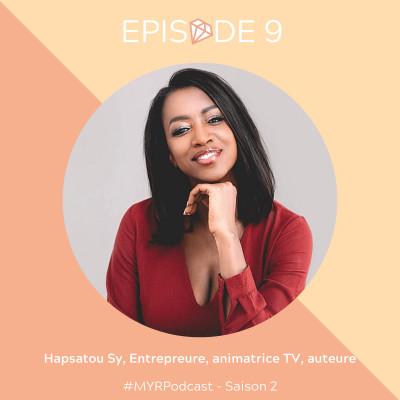 REDIFFUSION : #9 Hapsatou Sy, Entrepreneure, animatrice TV, auteure et productrice : Honorer le parcours de son père et le rendre fier cover
