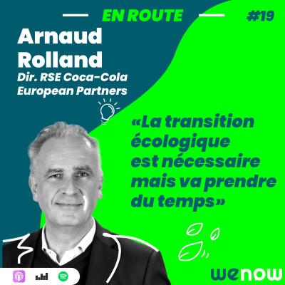 « La transition écologique est nécessaire mais va prendre du temps » avec Arnaud Rolland cover