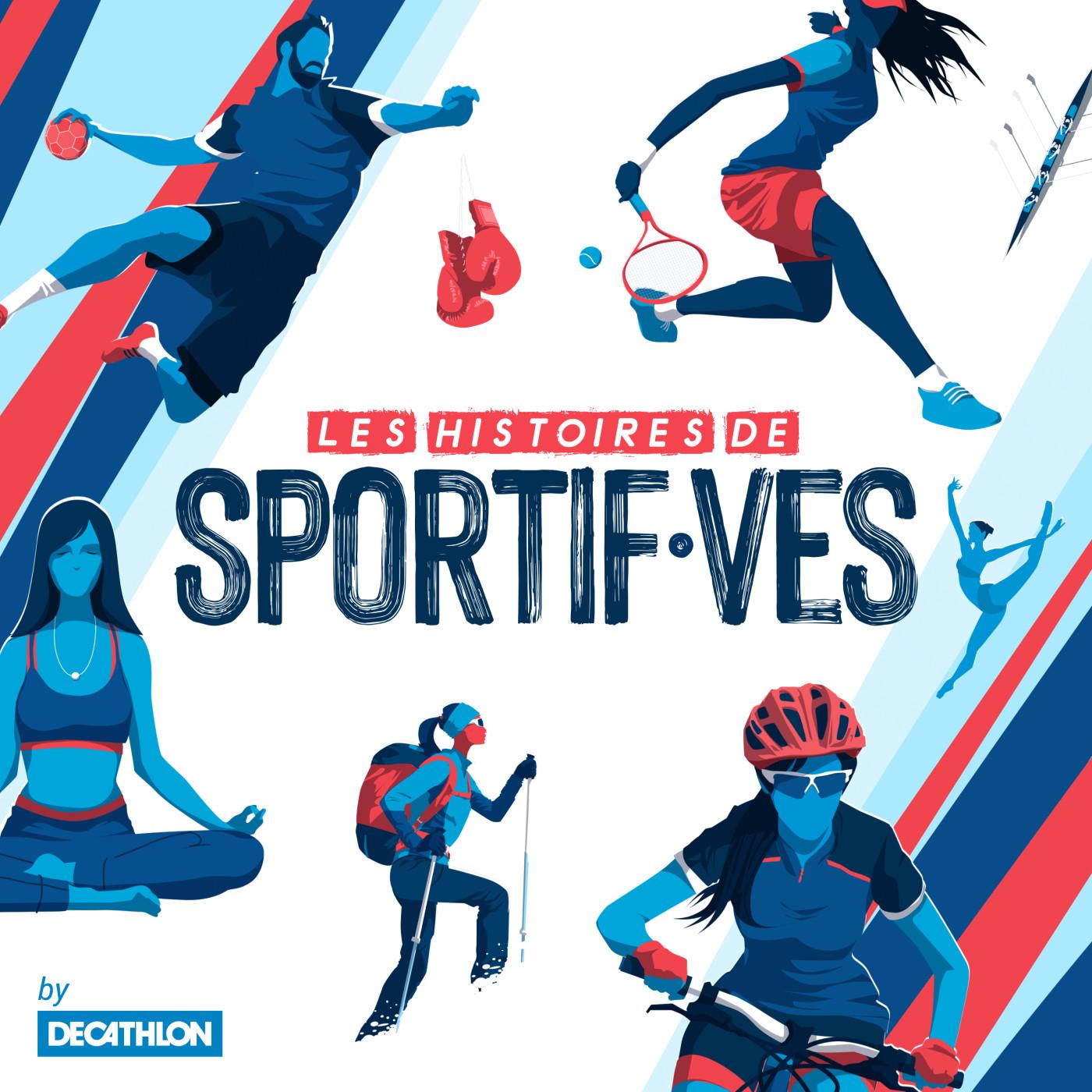 Les Histoires de Sportif·ves by Decathlon.