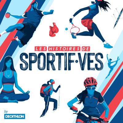 Les Histoires de Sportif·ves by Decathlon. cover