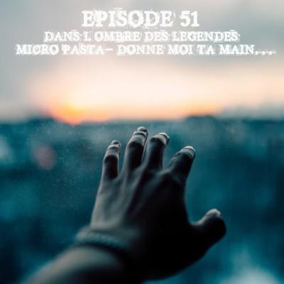 #51 Micro Pasta 02 - Donne moi ta main... cover