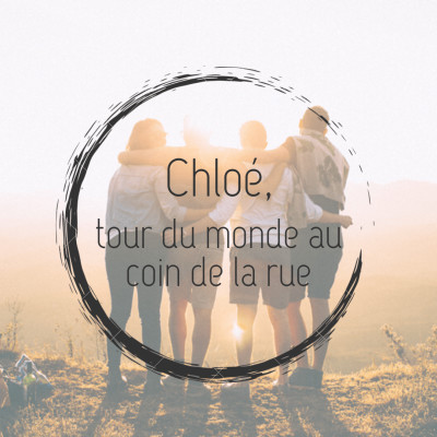 #12 - Chloé, tour du monde au coin de sa rue cover