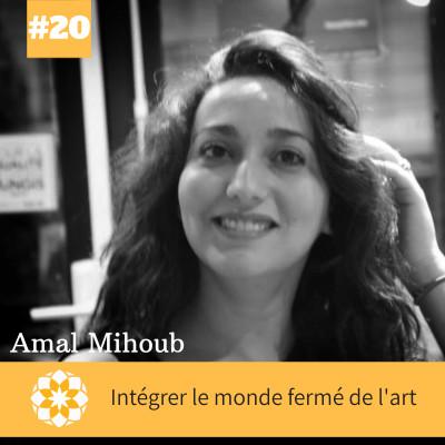 E#20 Intégrer le monde fermé de l'art avec Amal Mihoub cover