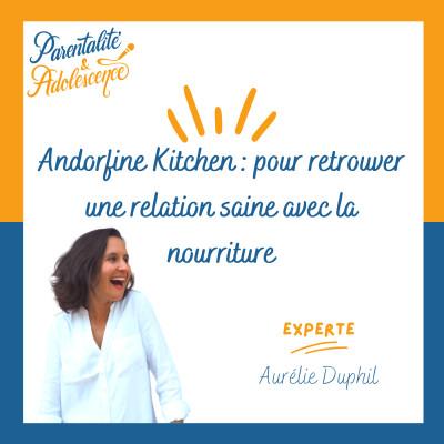 46. Andorfine Kitchen : pour retrouver une relation saine avec la nourriture cover