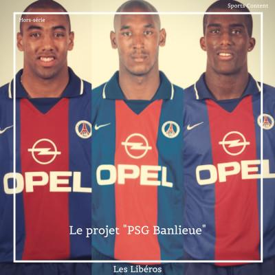 """Le projet """"PSG Banlieue"""" cover"""