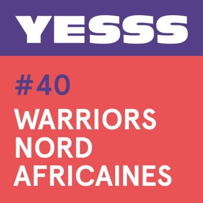 YESSS #40 (feat. Na3Na3) -  Warriors Nord Africaines cover