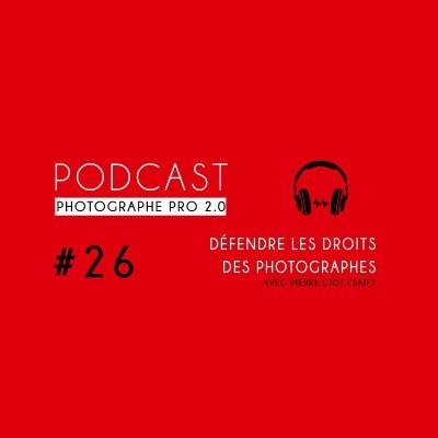 #26 - Pierre Ciot (SAIF) : défendre les droits des photographes cover