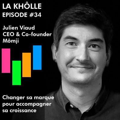 #34 Changer sa marque pour accompagner sa croissance  - Julien Viaud - CEO - Mômji cover