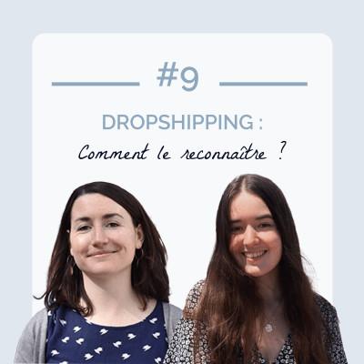 #9 - Dropshipping : Comment le reconnaître ? cover