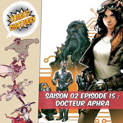 image ComicsDiscovery S02E15 : Docteur Aphra
