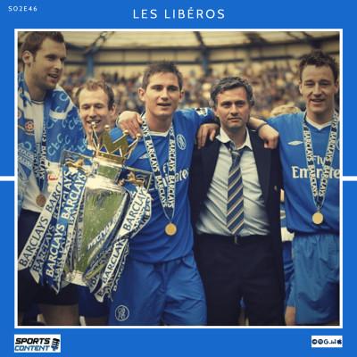 """image Les Libéros - #S02E46 - Focus : Chelsea 2004-2007, les Blues du """"Special One"""" !"""