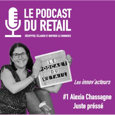 """#1  Alexia Chassagne, Présidente  Juste Pressé LES INNOV'ACTEURS, """"Agir chacun à son niveau"""" cover"""