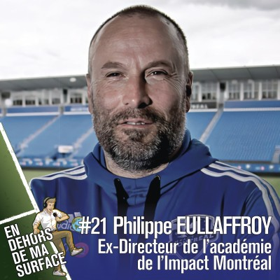 #21 - Philippe Eullaffroy, ex-Directeur de l'académie de l'Impact Montréal cover