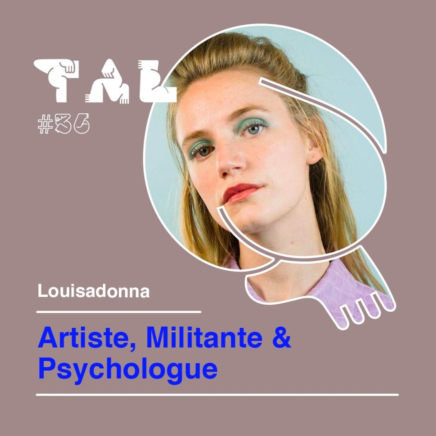 #36 - Louisadonna : Artiste, Militante & Psychologue pour les femmes victimes de violences et LGBT+