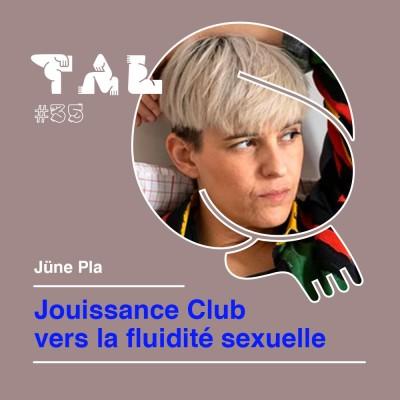 #35 - Jüne Pla : Jouissance Club vers la fluidité sexuelle cover