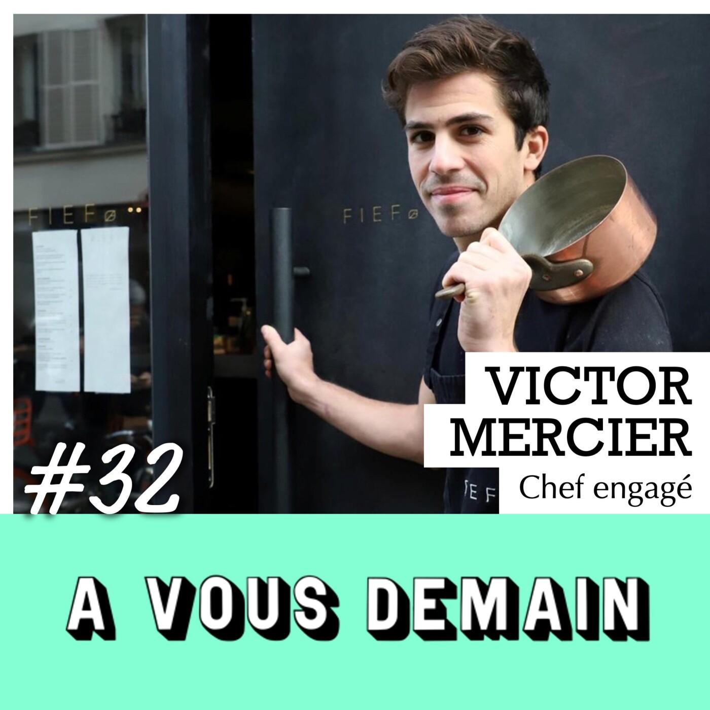 #32 l Victor Mercier : l'ex-Top Chef qui milite pour une cuisine 100% locale