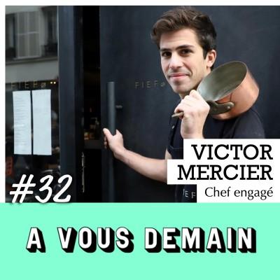 #32 l Victor Mercier : l'ex-Top Chef qui milite pour une cuisine 100% locale cover