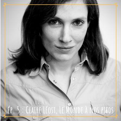 image # 5 - Claire Léost, Le Monde à nos pieds