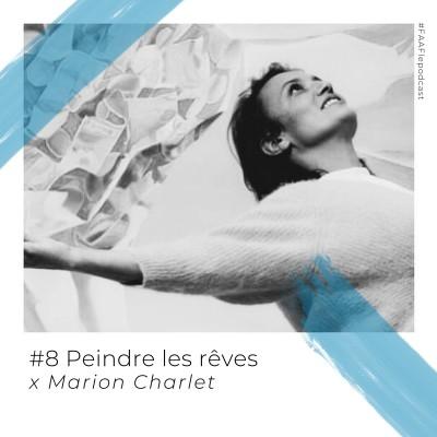 #8 - Peindre les rêves avec Marion Charlet cover