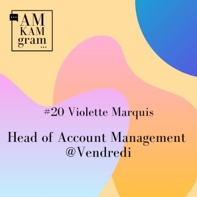 Episode 20 : Violette, Head of Account Management chez Vendredi