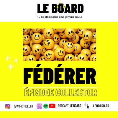 👯♀️ FEDERER - Episode Collector - Le Board cover