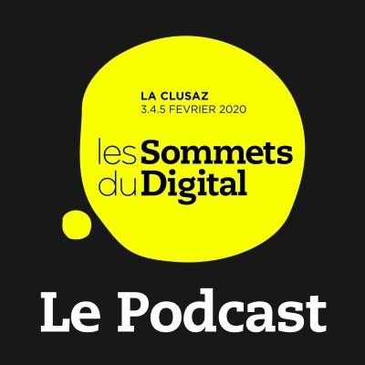Les Sommets du Digital - Le Podcast cover