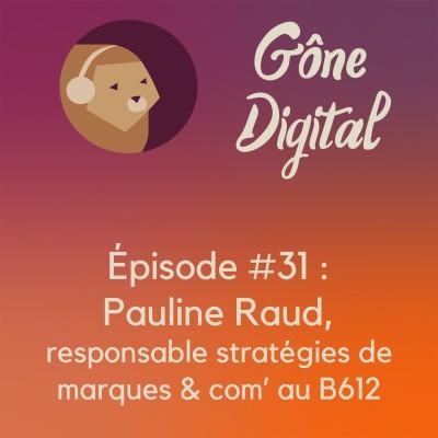 image Episode #31 : Pauline Raud, responsable stratégies de marque et communication au B612