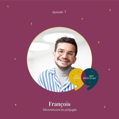 EP7 - François, Déconstruire les préjugés cover