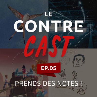 LeContreCast #05 - Prends des notes ! cover