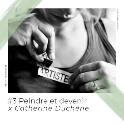 #3 - Peindre et devenir avec Catherine Duchêne cover