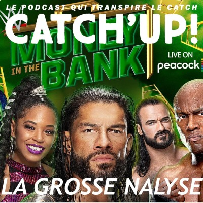 Catch'up! Money in the Bank 2021 - La grosse analyse cover