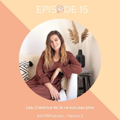 REDIFFUSION : #15 Léa, créatrice de Je ne suis pas jolie : jeune maman et serial-entrepreneure à 24 ans cover
