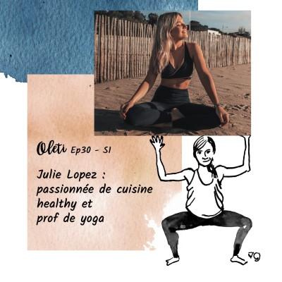 EP 30 - Julie Lopez : passionnée de cuisine healthy et prof de yoga cover