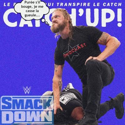 Catch'up! WWE Smackdown du 25 juin 2021 — On se connait non ? cover