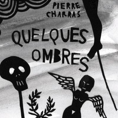 image Quelques ombres, de Pierre Charras  | Par Annick Roux Charras
