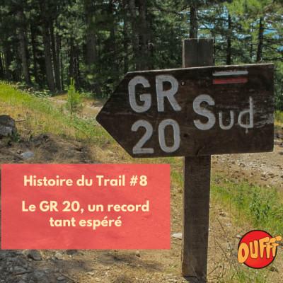 Histoire du Trail #8 - Le GR 20, un record tant espéré cover