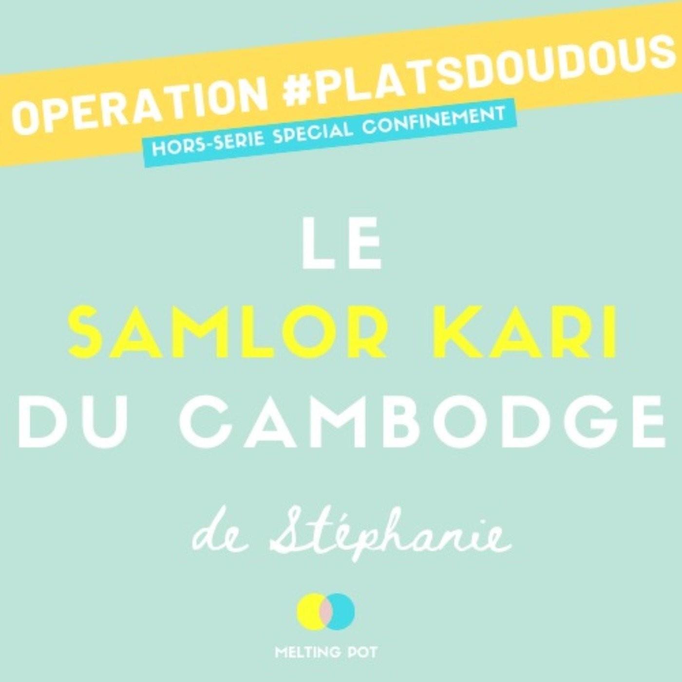 Plat doudou 5 - Le samlor kari de Stéphanie (Cambodge)