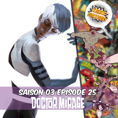 image ComicsDiscovery S03E25 : Doctor Mirage