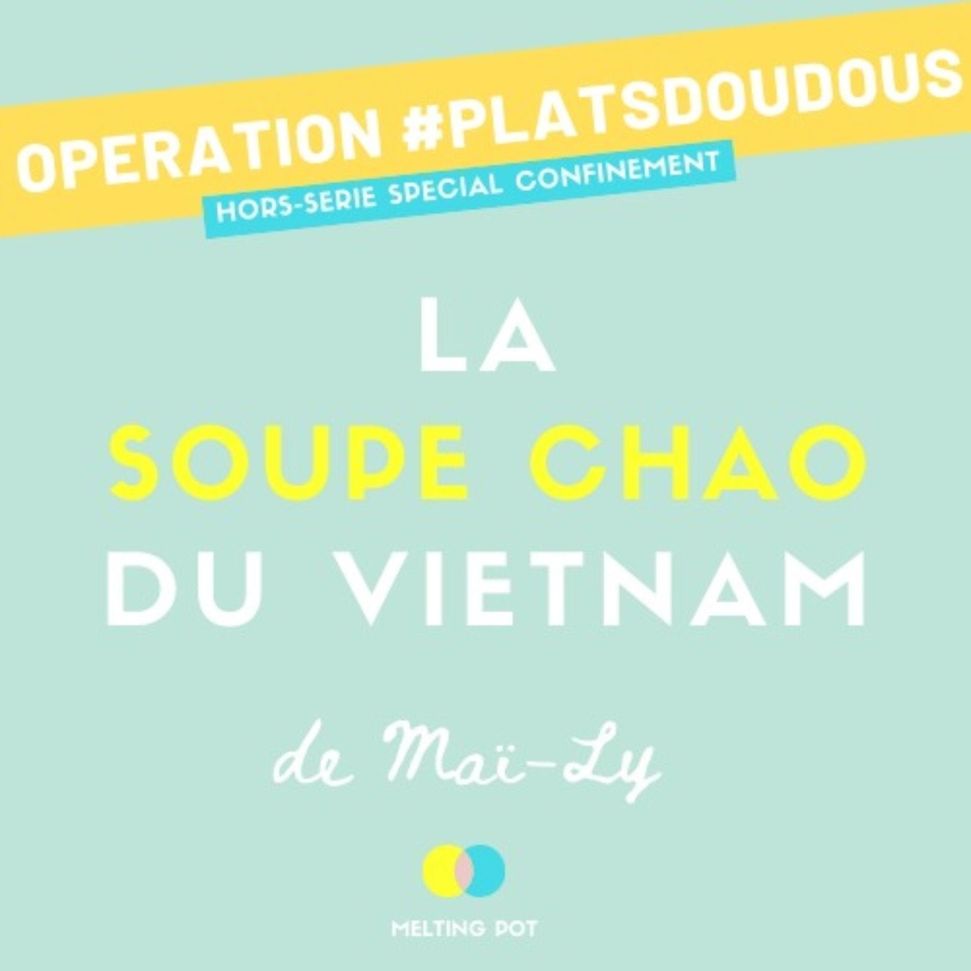 Plat doudou 3 - La soupe chao de Maï-Ly (Vietnam)