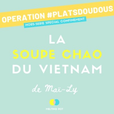 Plat doudou 3 - La soupe chao de Maï-Ly (Vietnam) cover