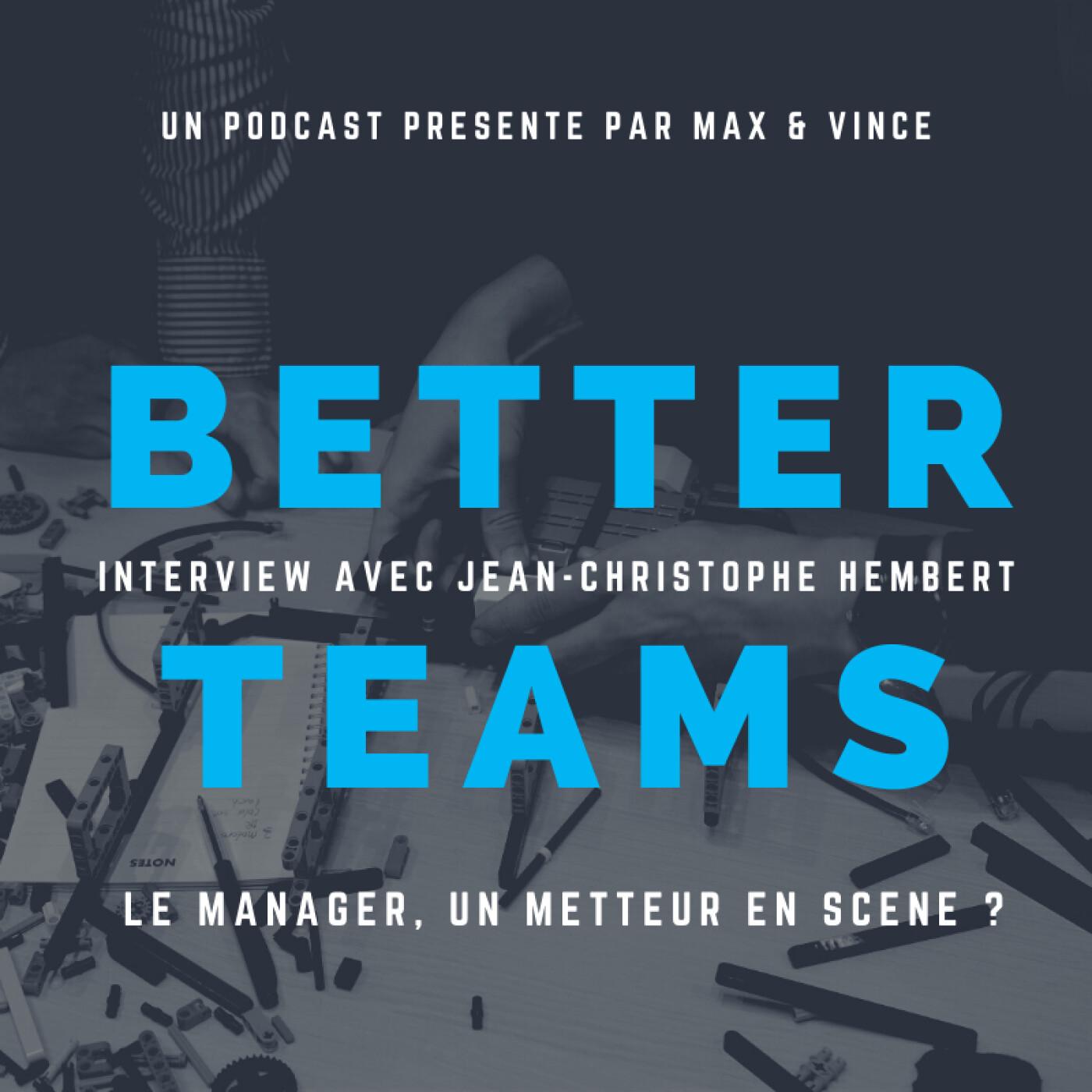 Le manager, un metteur en scène ? - Interview avec Jean-Christophe Hembert