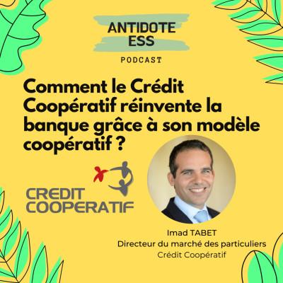 Comment le Crédit Coopératif réinvente la banque grâce à son modèle coopératif ? - Imad Tabet - Crédit Coopératif cover