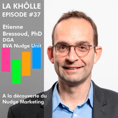 #37 Le nudge marketing - Etienne Bressoud, PhD - DGA BVA Nudge Unit cover