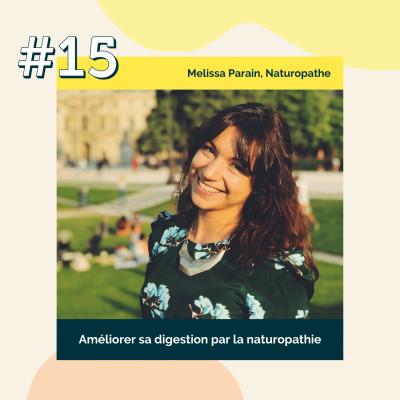 15 : Améliorer sa digestion par la naturopathie | Melissa Parain, Naturopathe cover