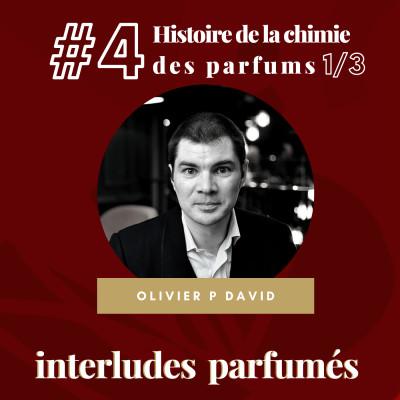 #4 Histoire de la Chimie des Parfums 1/3 - par Olivier David cover
