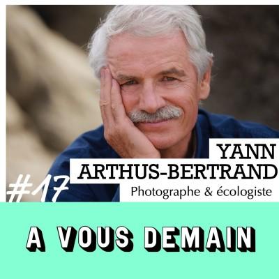 #17 l Yann Arthus-Bertrand : le photographe écolo aux 100 vies cover