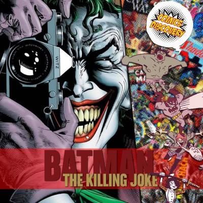 image ComicsDiscovery S04E17 : Killing Joke