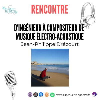 Jean-Philippe Drécourt, d'ingénieur à compositeur de  musique électro-acoustique - Rencontre cover