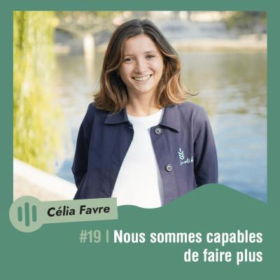 #19 | Célia Favre - Nous sommes capables de faire plus cover