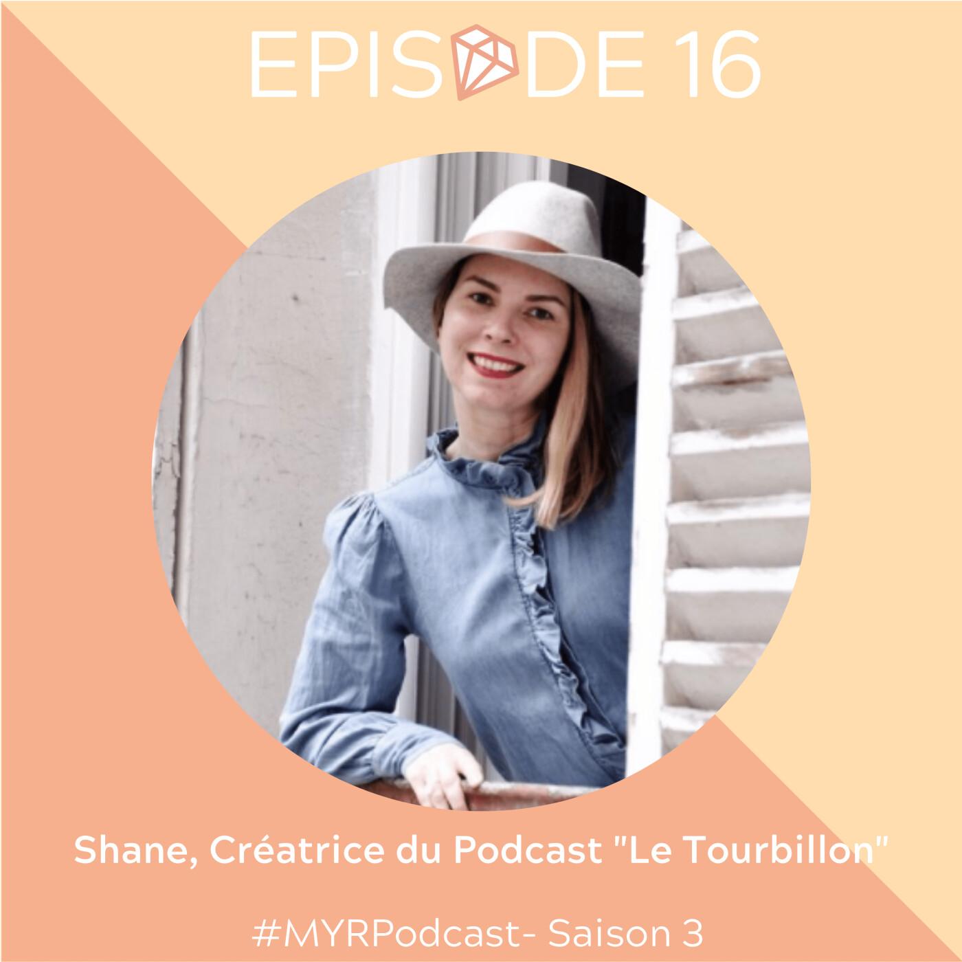 """#16 Shane Love, créatrice du podcast """"Le Tourbillon"""" : La vie est comme on la fait"""